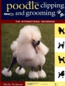 Poodle Clipping and Grooming: The Inter...
