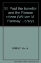 St. Paul the traveller and the Roman citizen (William M. Ramsay Library)