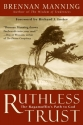 Ruthless Trust: The Ragamuffin's Path t...