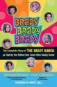 Brady, Brady, Brady: The Complete Story of The Brady Bunch as Told by the Father/Son Team who Really Know