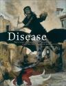 Disease: The Extraordinary Stories Behi...