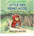 [ Little Critter Little Red Riding Hood: A Lift-The-Flap Book ] By Mayer, Mercer ( Author ) [ 2010 ) [ Hardcover ]