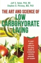 The Art and Science of Low Carbohydrate Living: An Expert Guide to Making the Life-Saving Benef...