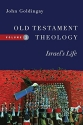 Old Testament Theology: Israel's Life