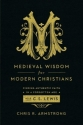 Medieval Wisdom for Modern Christians: ...