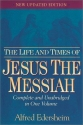 The Life and Times of Jesus the Messiah...