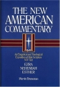 The New American Commentary Volume 10 - Ezra, Nehemiah, Esther