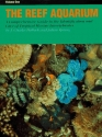 The Reef Aquarium: A Comprehensive Guide to the Identification and Care of Tropical Marine Invertebrates (Volume 1)