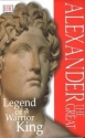 Alexander the Great: Legend of a Warrio...