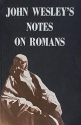 John Wesley's Notes on Paul's Epistle to the Romans