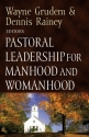 Pastoral Leadership for Manhood and Womanhood (Foundations for the Family Series)