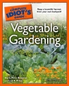 The Complete Idiot's Guide to Vegetable Gardening (Complete Idiot's Guides (Lifestyle Paperback))