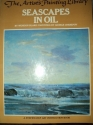 Seascapes in Oil (Artists Library)