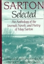 Sarton Selected: An Anthology of the Journals, Novels, and Poetry of May Sarton