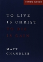 Philippians Study Guide : To Live Is Christ and to Die Is Gain