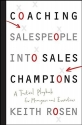 Coaching Salespeople into Sales Champions: A Tactical Playbook for Managers and Executives