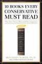 10 Books Every Conservative Must Read: Plus Four Not to Miss and One Impostor
