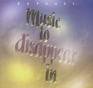 Music To Disappear In 1