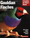 Gouldian Finches (Barron's Complete Pet Owner's Manuals (Paperback))
