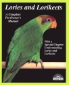 Lories and Lorikeets (Barron's Complete Pet Owner's Manuals)