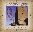 Mythic Dreamer: Music For Native American Flute