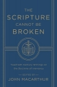 The Scripture Cannot Be Broken: Twentieth Century Writings on the Doctrine of Inerrancy