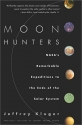 Moon Hunters: NASA's Remarkable Expeditions to the Ends of the Solar Systems