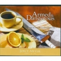 Armed & Dangerous; How to Live a Successful Christian Life