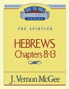 Thru the Bible Commentary: Hebrews Chapters 8-13