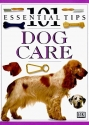 Dog Care: 101 Essential Tips