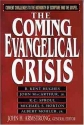 The Coming Evangelical Crisis: Current Challenges to Authority of Scripture and the Gospel