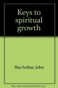 Keys To Spiritual Growth by John MacArthur (1976-11-24)