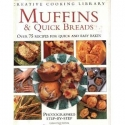 Muffins & Quick Breads: Over 75 Recipes for Quick and Easy Bakes (Creative Cooking Library)