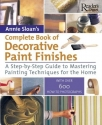 Complete Book of Decorative Paint Finishes: A Step-by-Step Guide to Mastering Painting Techniques for the Home