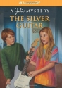 The Silver Guitar: A Julie Mystery (American Girl Beforever Mysteries)