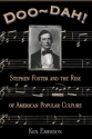 Doo-dah!: Stephen Foster And The Rise Of American Popular Culture