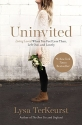 Uninvited: Living Loved When You Feel L...