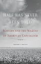 The Half Has Never Been Told: Slavery a...