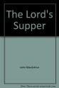 The Lord's Supper (John MacArthur's Bible studies)