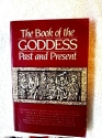 Book of the Goddess Past and Present: An Introduction to Her Religion