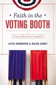 Faith in the Voting Booth: Practical Wisdom for Voting Well