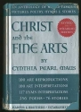 Christ and the Fine Arts: An Anthology of Pictures, Poetry, Music, and Stories Centering in the Life of Christ