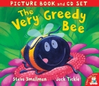 The Very Greedy Bee. Steve Smallman, Jack Tickle (Picture Book and CD Set)