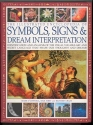 The Illustrated Encyclopedia of Symbols, Signs & Dream Interpretation
