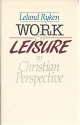 Work & Leisure in Christian Perspective
