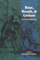 Bone, Breath, and Gesture: Practices of Embodiment Volume 1 (Bone, Breath, & Gesture) (Vol 1)