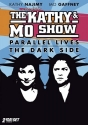 The Complete Kathy & Mo Show: Parallel Lives / The Dark Side