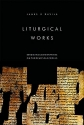 Liturgical Works (Eerdmans Commentaries on the Dead Sea Scrolls)
