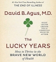 The Lucky Years: How to Thrive in the B...