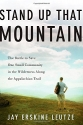 Stand Up That Mountain: The Battle to S...
